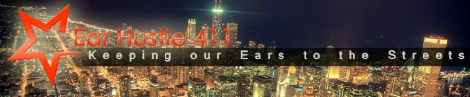 Ear Hustle 411 - Keeping Our Ears To The Streets