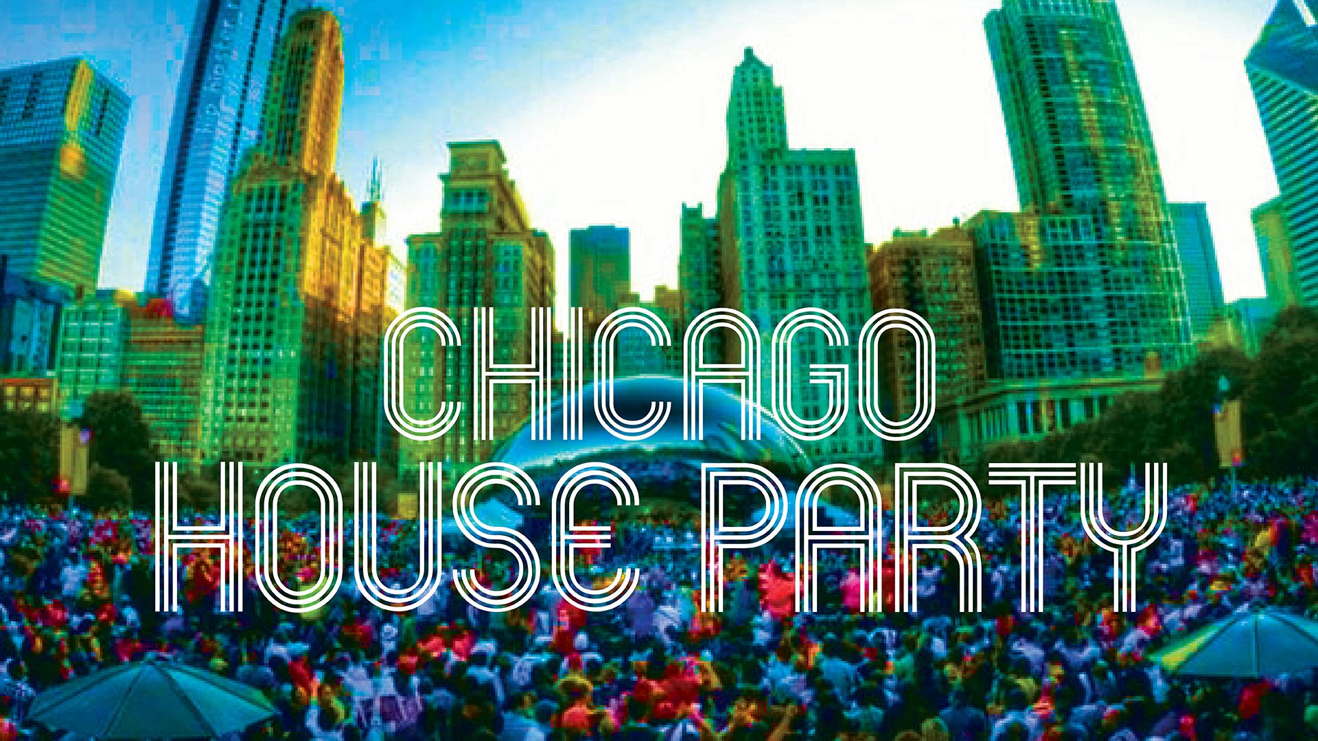 Chicago house party free millennium park event to for Classic house party songs