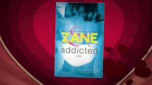 addicted Zane
