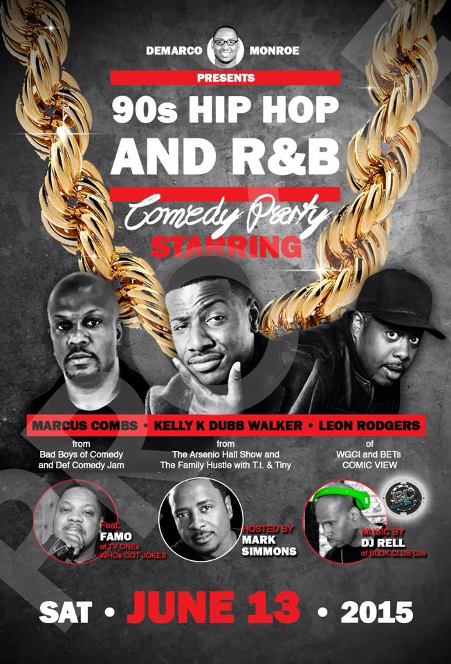 Demarco Monroe Presents 90's Comedy Party starring Leon Rodgers, Marcus Combs and more.....
