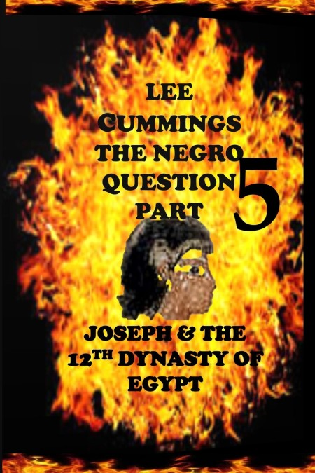 Suggested Read: The Negro Question Part 5- Joseph & The 12th Dynasty Of Egypt