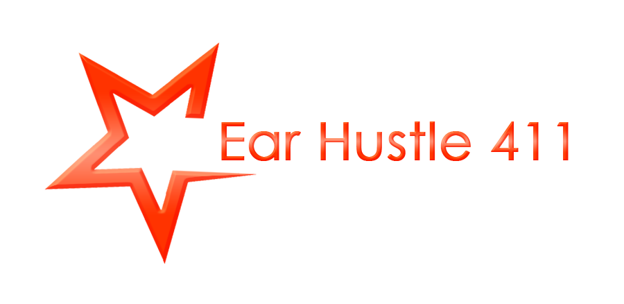 Ear Hustle 411